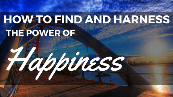 how-to-find-and-harness-the-power-of-happiness-blog-title-post-image