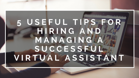 5-useful-tips-hiring-managing-successful-virtual-assistant