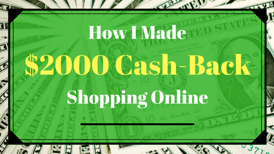 how-i-made-2000-dollars-cash-back-shopping-online-blog-post-header-image.png